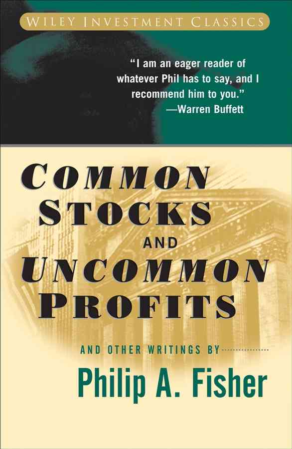 Common Stocks and Uncommon Profits and Other Writings By Fisher, Philip A.